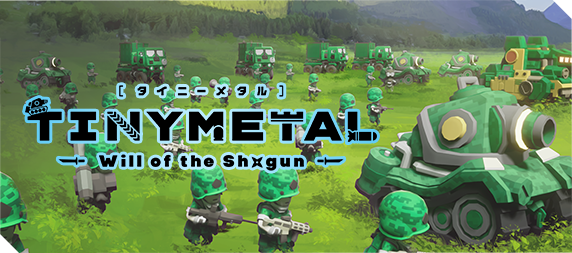 TINY METAL: Will of the shogun